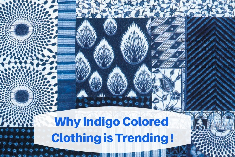 Why Indigo Colored Clothing is Trending – A fashionista's perspective!